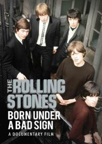 Cover The Rolling Stones - Born Under A Bad Sign - A Documentary Film [DVD]